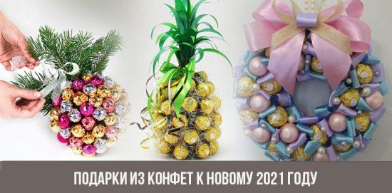Подарки из конфет к Новому 2021 году
